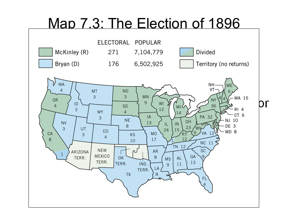Map 7.3: The Election of 1896 Copyright © Houghton Mifflin Company. All rights reserved.