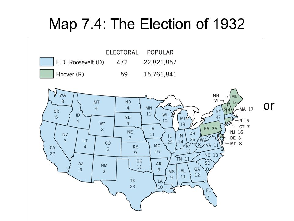 Map 7.4: The Election of 1932 Copyright © Houghton Mifflin Company. All rights reserved.