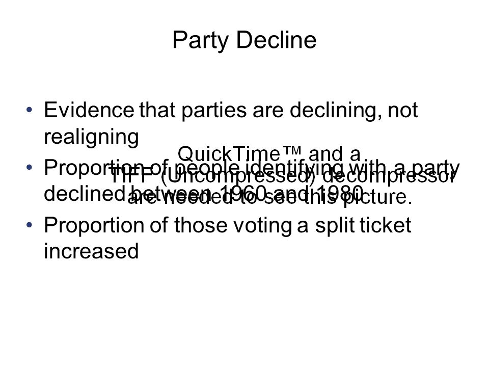 Party Decline Evidence that parties are declining, not realigning