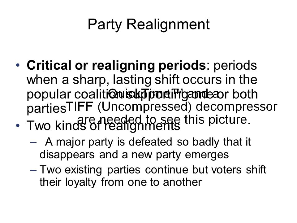Party Realignment Critical or realigning periods: periods when a sharp, lasting shift occurs in the popular coalition supporting one or both parties.