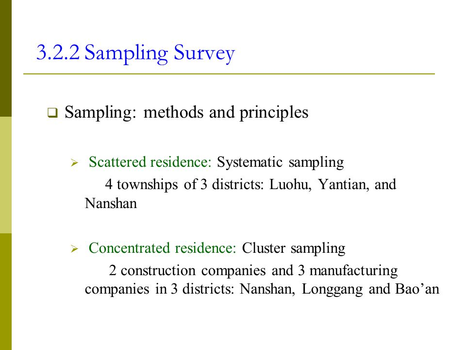 3.2.2 Sampling Survey Sampling: methods and principles