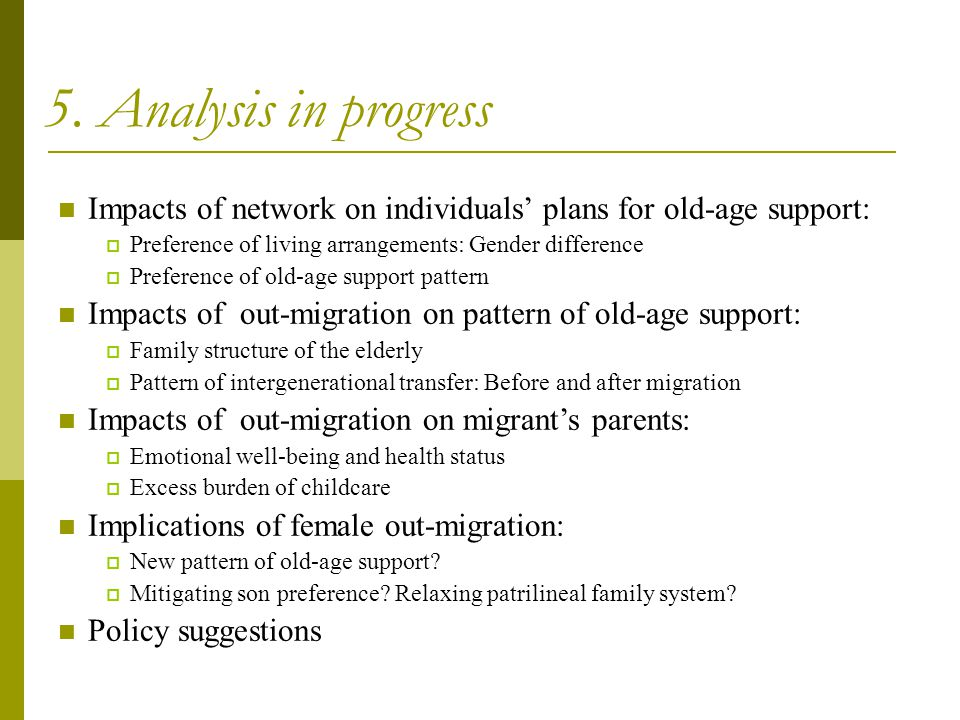 5. Analysis in progress Impacts of network on individuals' plans for old-age support: Preference of living arrangements: Gender difference.