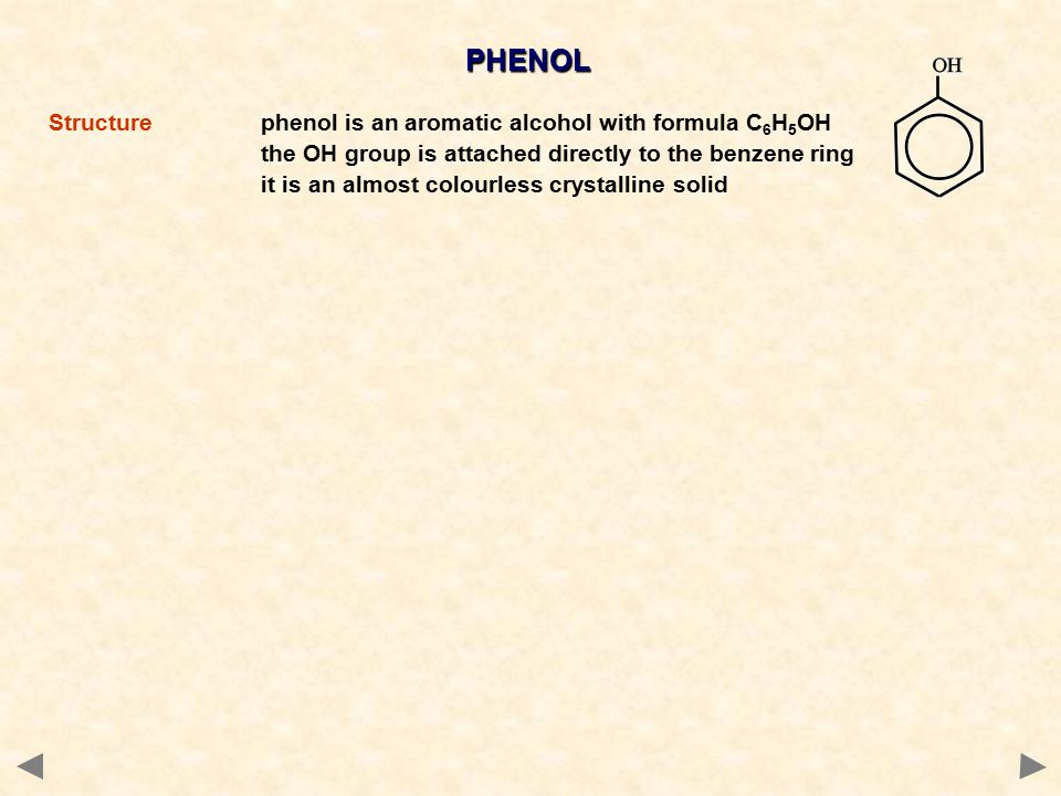 PHENOL Structure phenol is an aromatic alcohol with formula C6H5OH