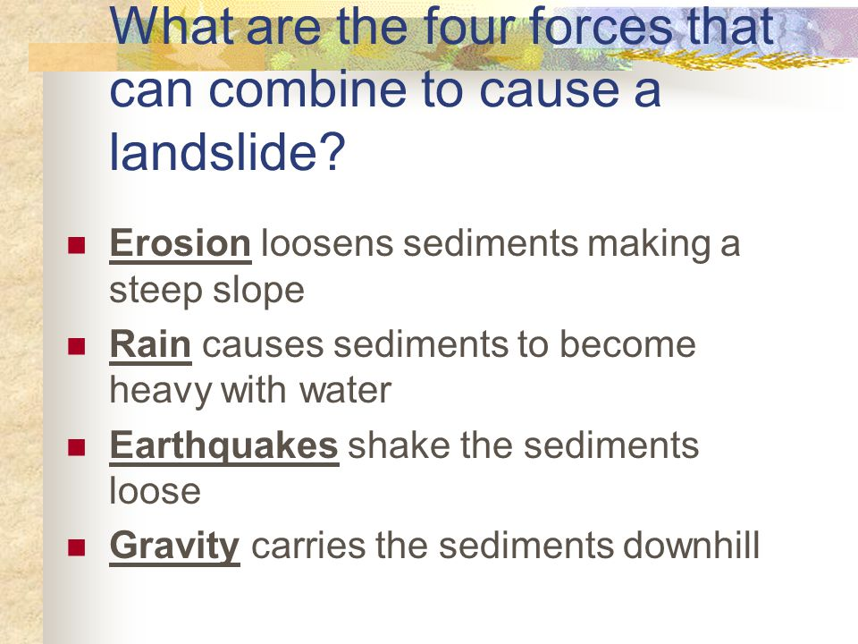 What are the four forces that can combine to cause a landslide