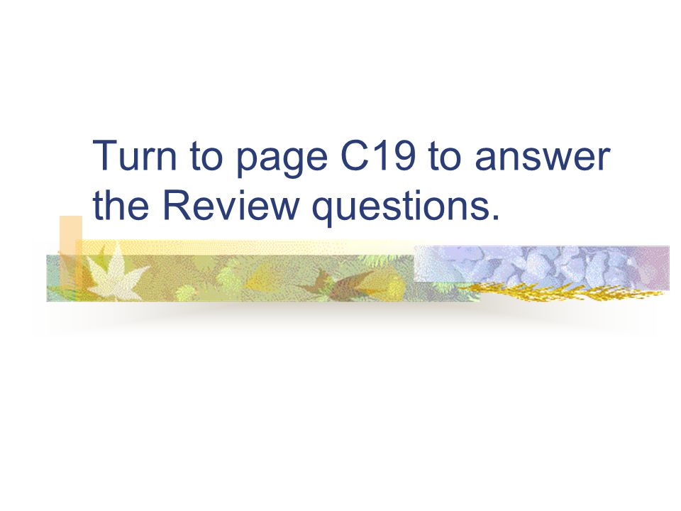 Turn to page C19 to answer the Review questions.