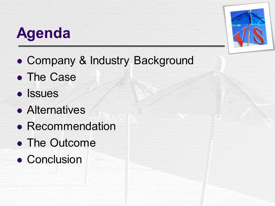 Agenda Company & Industry Background The Case Issues Alternatives