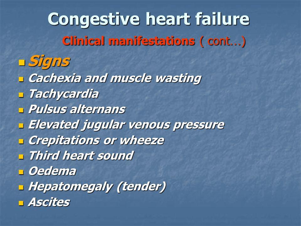 Congestive heart failure Clinical manifestations ( cont…)