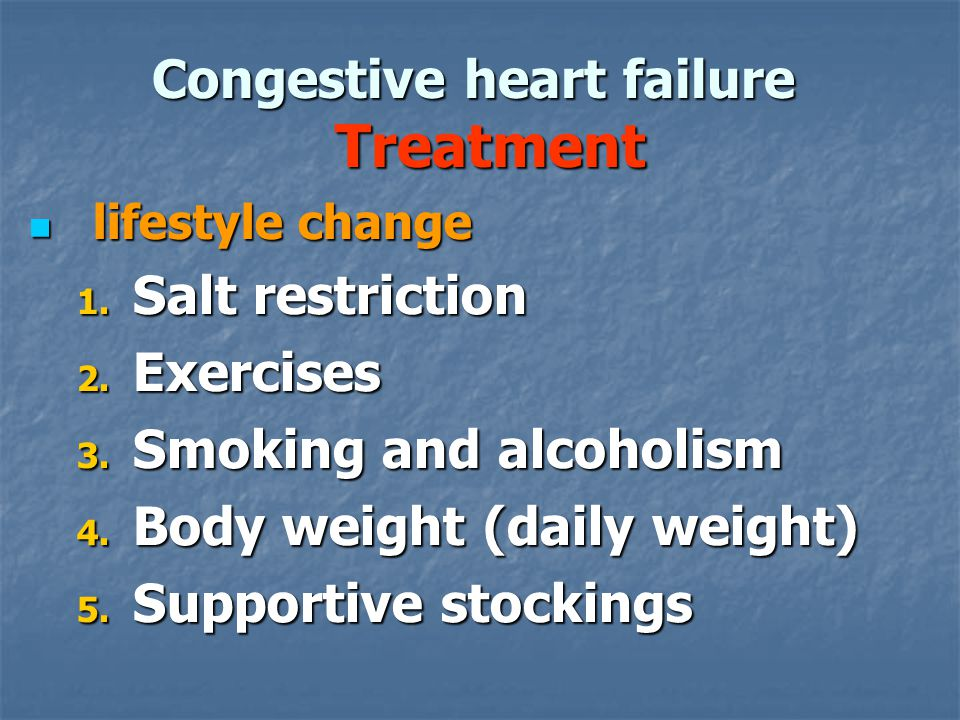 Congestive heart failure Treatment