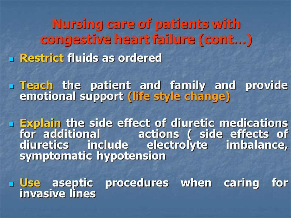 Nursing care of patients with congestive heart failure (cont…)