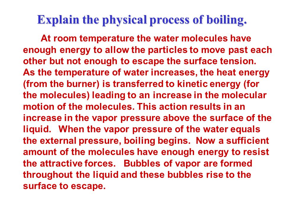 Explain the physical process of boiling.