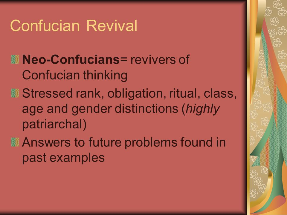 Confucian Revival Neo-Confucians= revivers of Confucian thinking