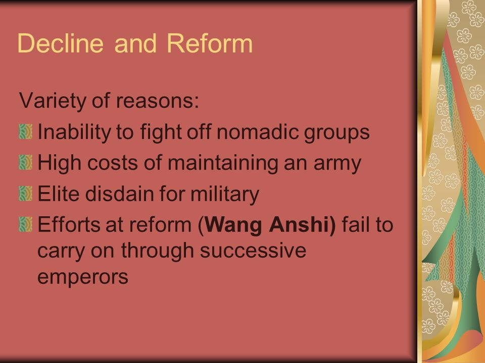 Decline and Reform Variety of reasons: