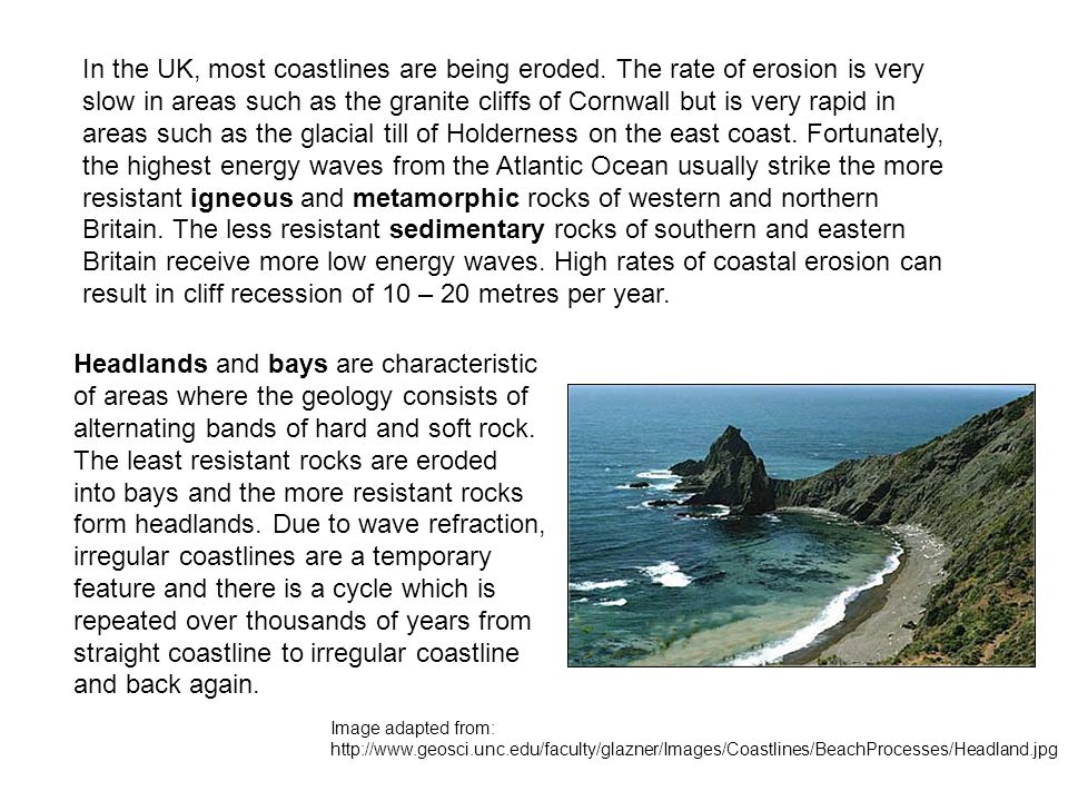 In the UK, most coastlines are being eroded