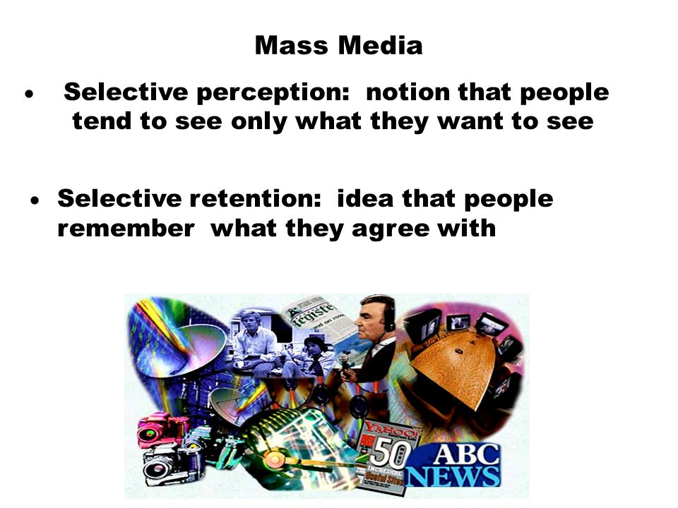 Mass Media tend to see only what they want to see