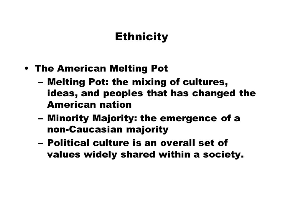 Ethnicity The American Melting Pot