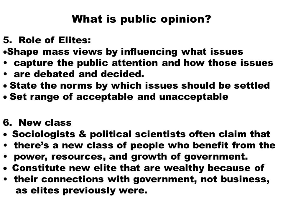 What is public opinion 5. Role of Elites: