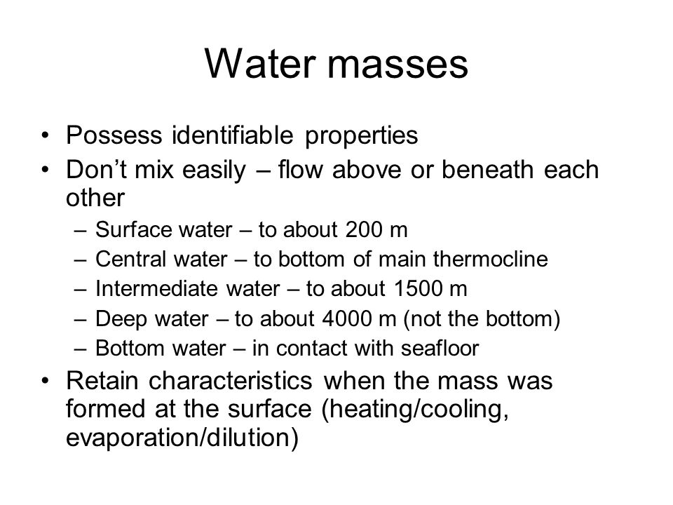 Water masses Possess identifiable properties