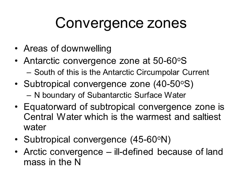 Convergence zones Areas of downwelling