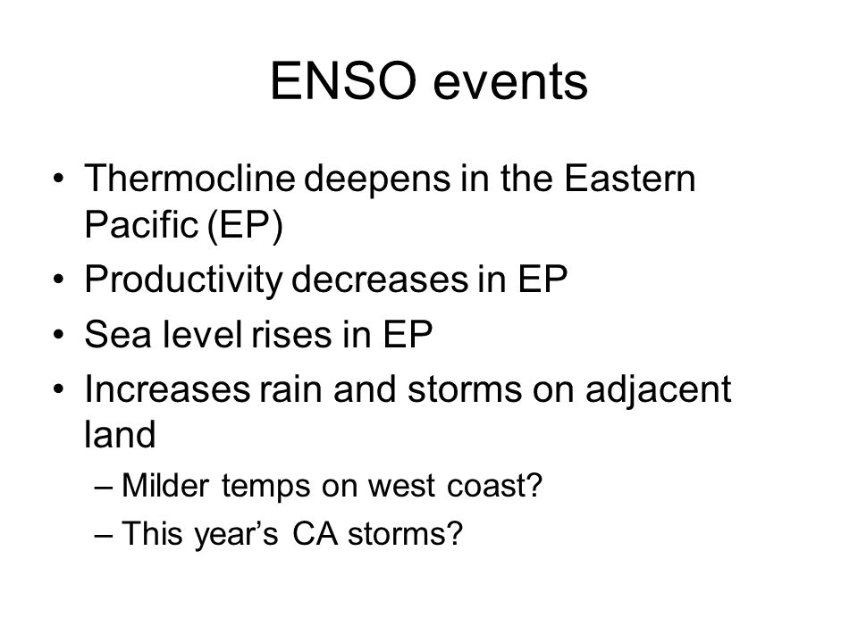 ENSO events Thermocline deepens in the Eastern Pacific (EP)