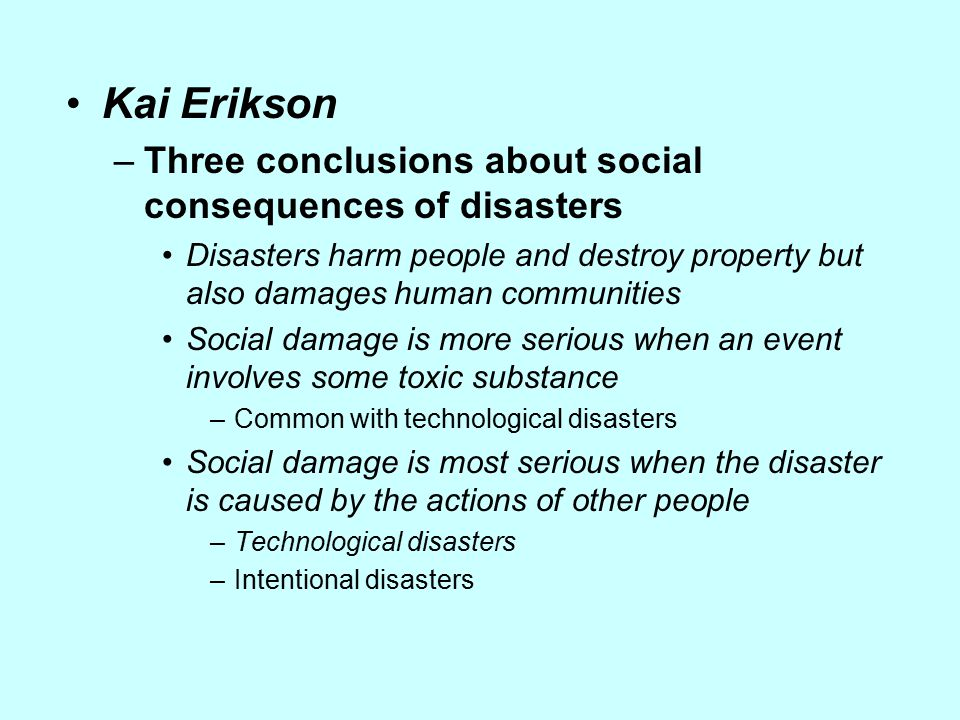 Kai Erikson Three conclusions about social consequences of disasters