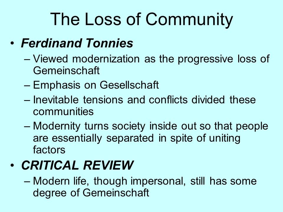 The Loss of Community Ferdinand Tonnies CRITICAL REVIEW