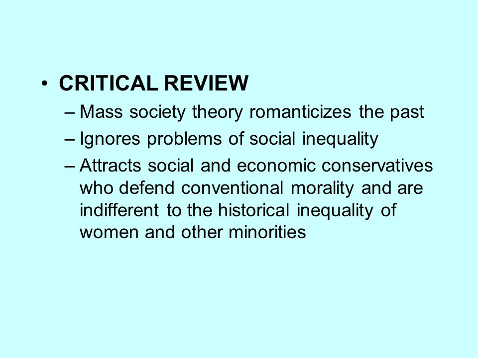 CRITICAL REVIEW Mass society theory romanticizes the past