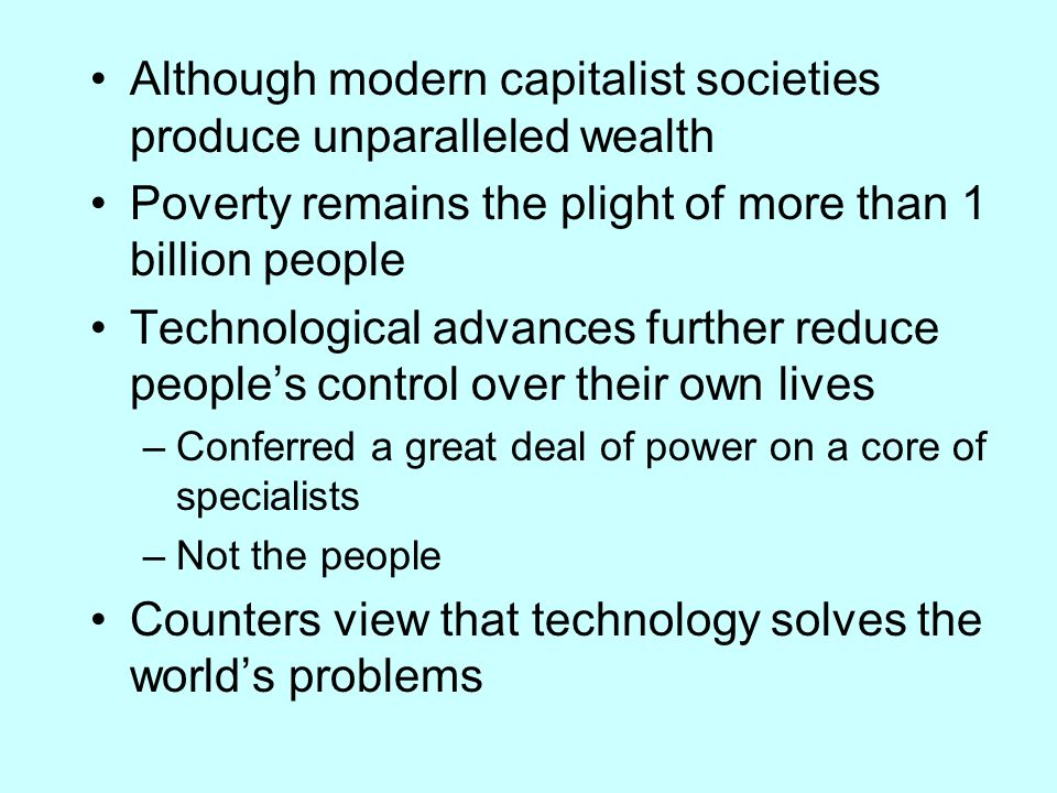 Although modern capitalist societies produce unparalleled wealth