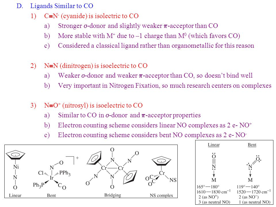 Ligands Similar to CO CN- (cyanide) is isolectric to CO. Stronger s-donor and slightly weaker p-acceptor than CO.
