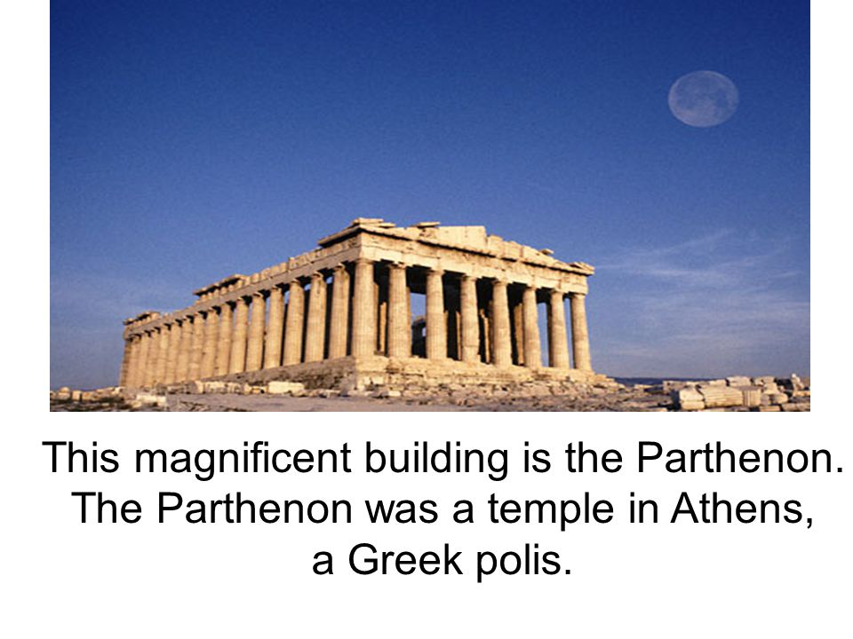 This magnificent building is the Parthenon.