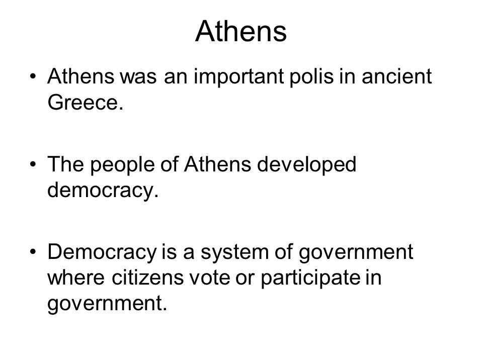 Athens Athens was an important polis in ancient Greece.