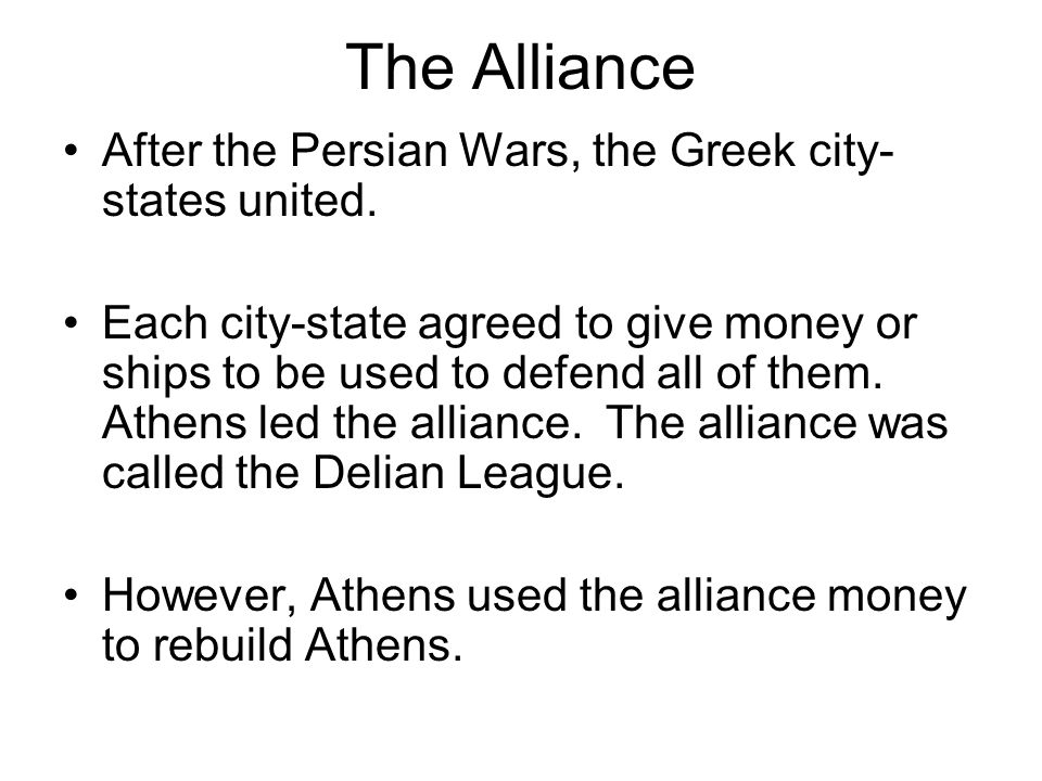 The Alliance After the Persian Wars, the Greek city-states united.