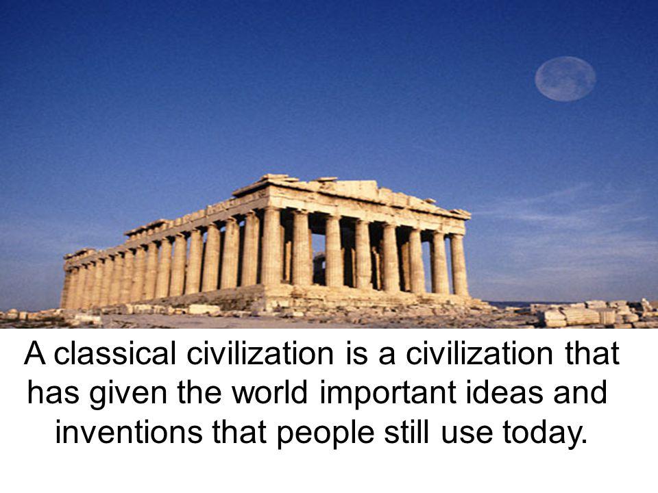 A classical civilization is a civilization that
