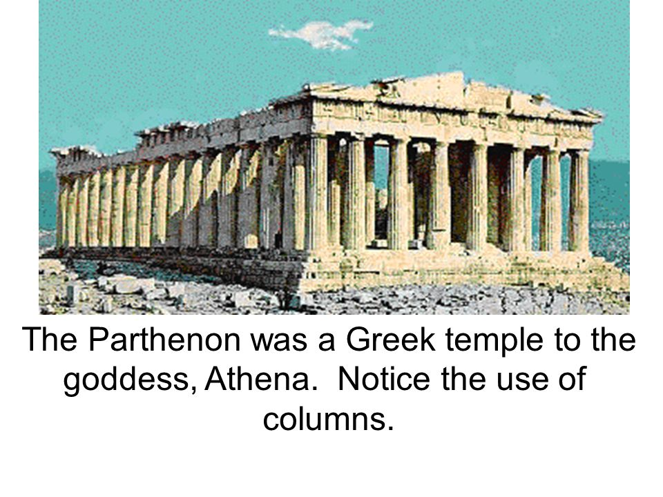 The Parthenon was a Greek temple to the