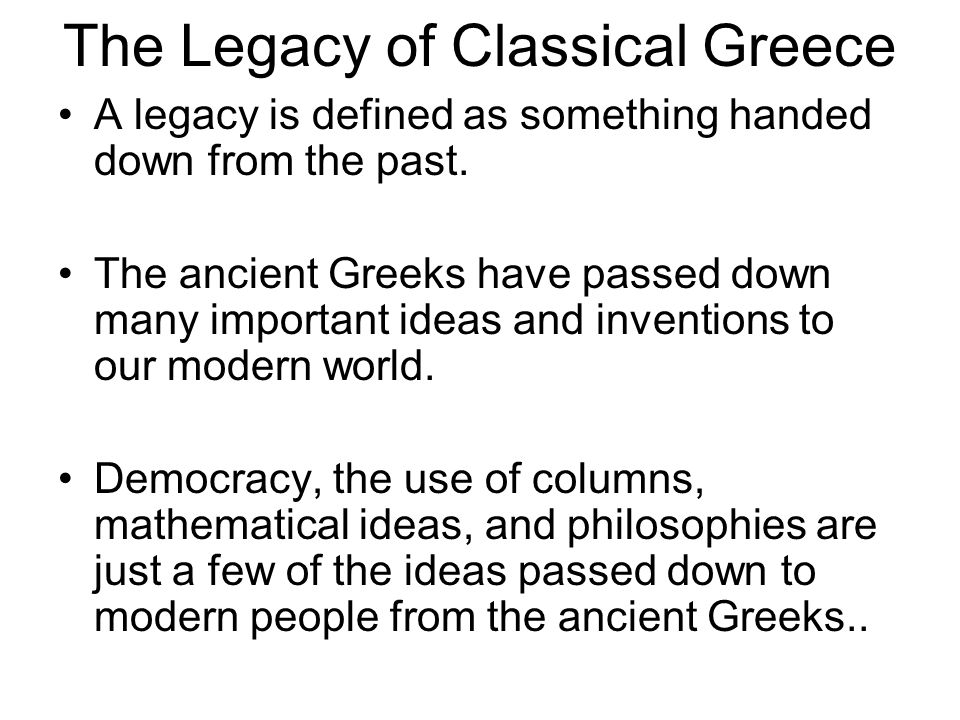 The Legacy of Classical Greece