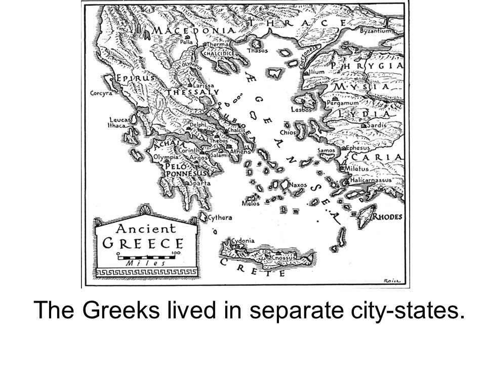 The Greeks lived in separate city-states.