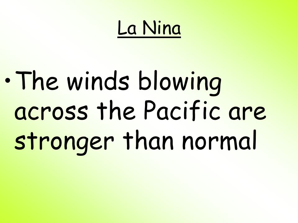 The winds blowing across the Pacific are stronger than normal