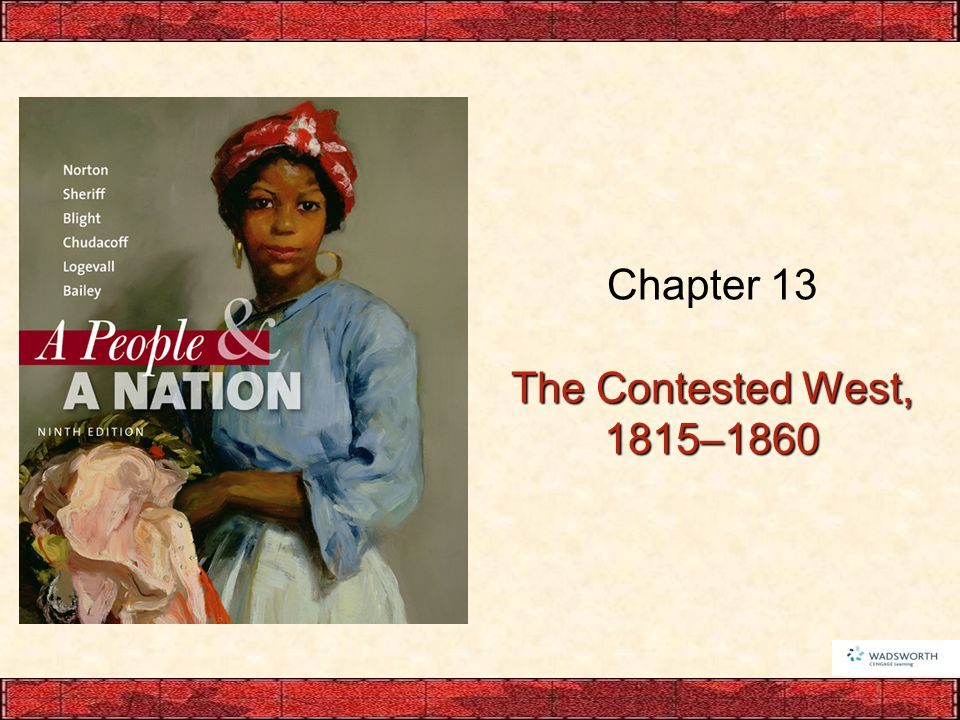 Chapter 13 The Contested West, 1815–1860
