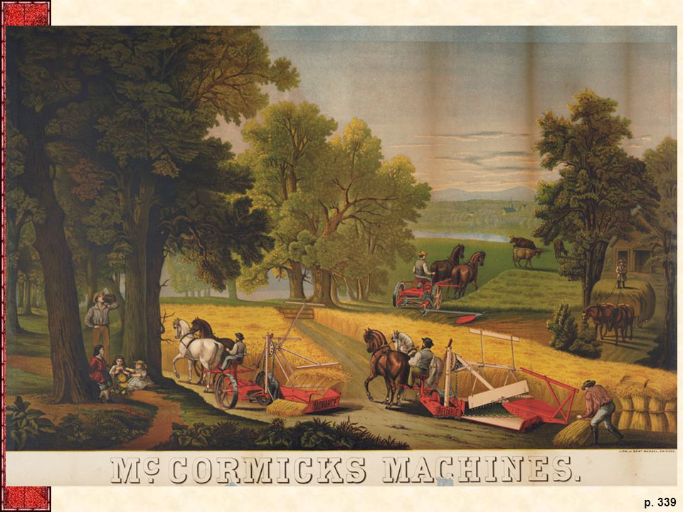 In his advertisements, Cyrus McCormick portrayed his reapers as making the West into a place of prosperity and leisure.