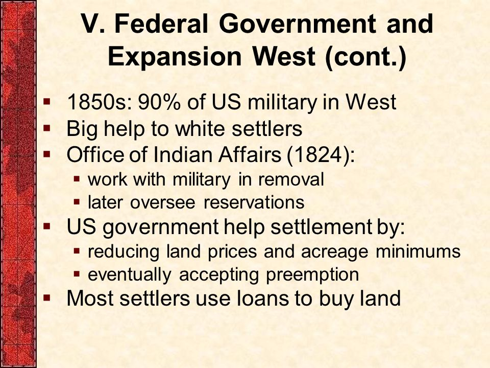 V. Federal Government and Expansion West (cont.)