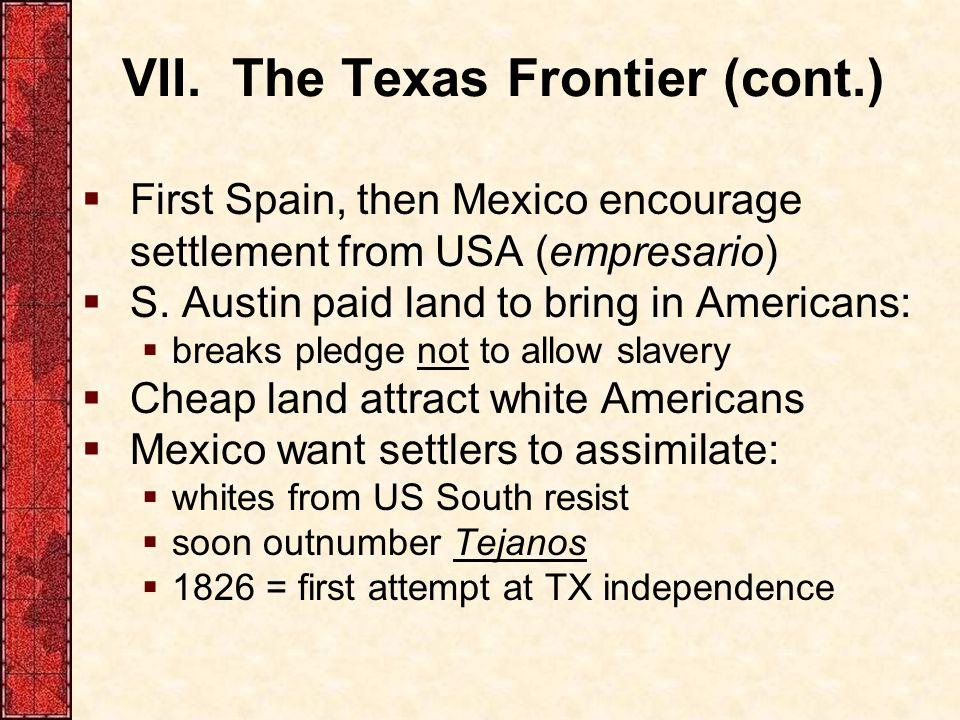 VII. The Texas Frontier (cont.)