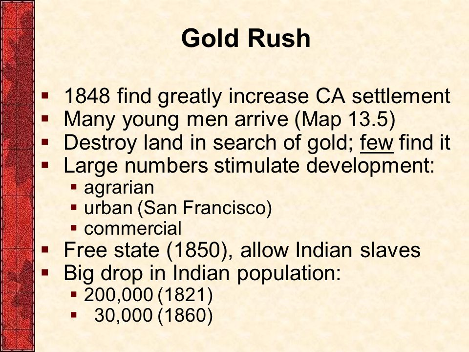 Gold Rush 1848 find greatly increase CA settlement