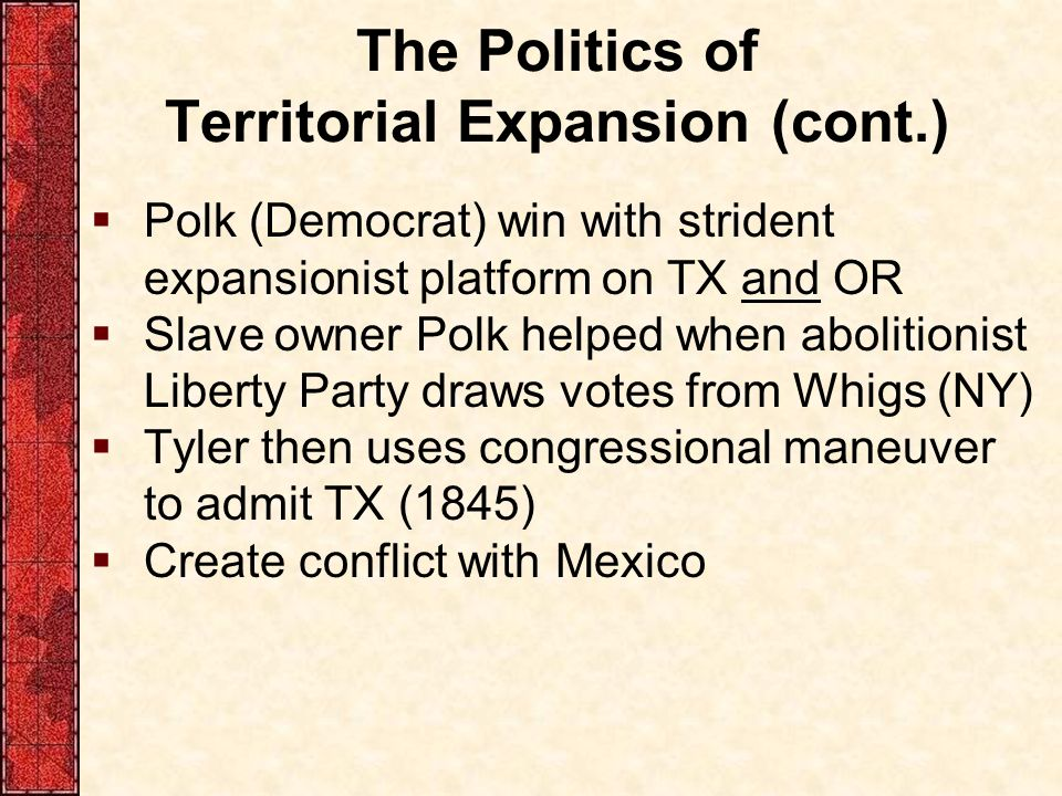 The Politics of Territorial Expansion (cont.)