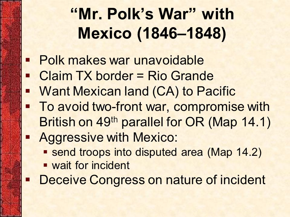 Mr. Polk's War with Mexico (1846–1848)