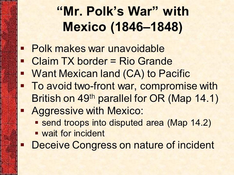 Mr. Polk's War with Mexico (1846–1848)