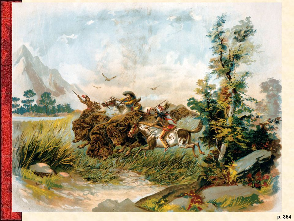 The vibrant trade in buffalo hides prompted both Indians and whites to over hunt the American bison, leading to near extinction for the animal by the latter part of the nineteenth century.