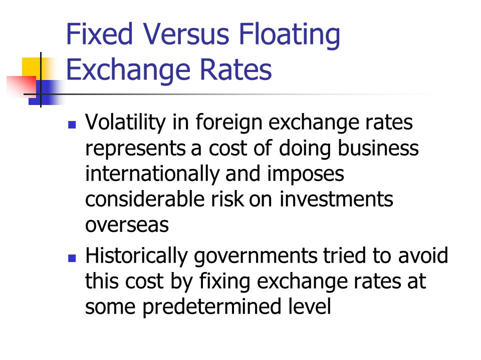 Fixed Versus Floating Exchange Rates