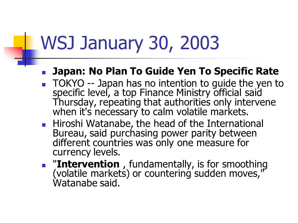 WSJ January 30, 2003 Japan: No Plan To Guide Yen To Specific Rate