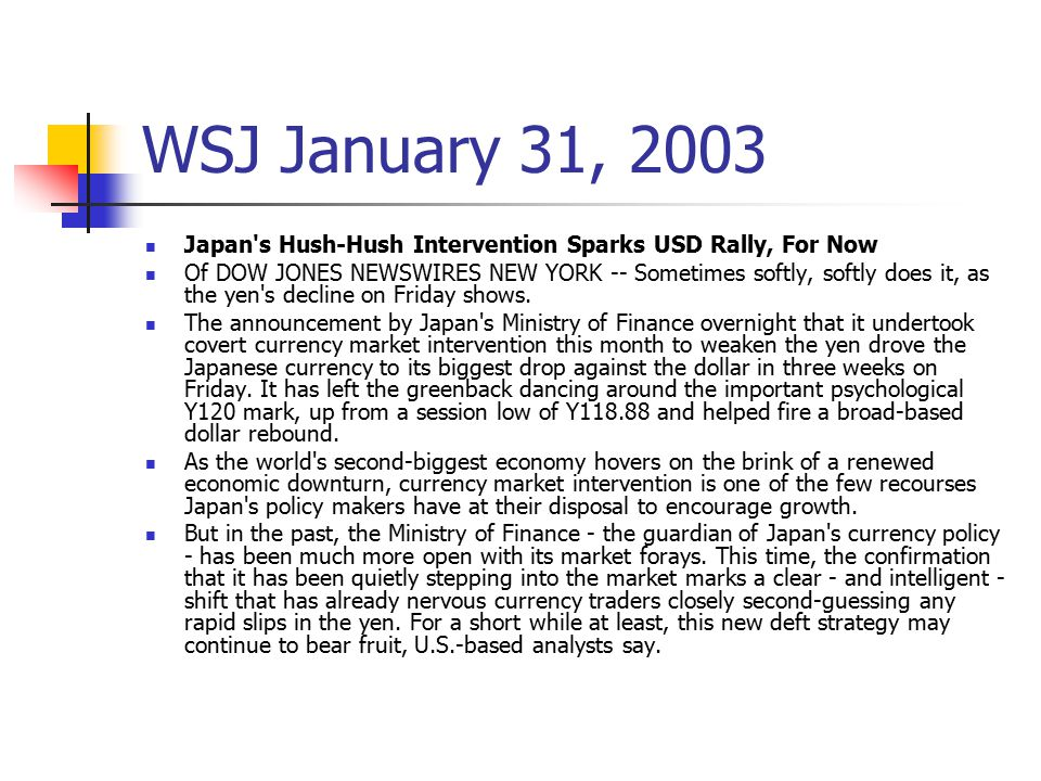 WSJ January 31, 2003 Japan s Hush-Hush Intervention Sparks USD Rally, For Now.