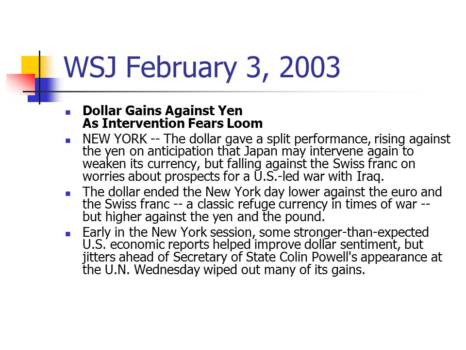 WSJ February 3, 2003 Dollar Gains Against Yen As Intervention Fears Loom.