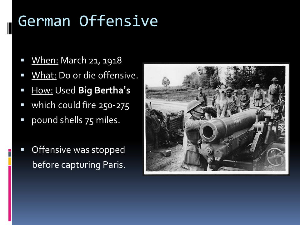 German Offensive When: March 21, 1918 What: Do or die offensive.